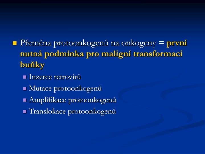 Přeměna protoonkogenů na onkogeny =