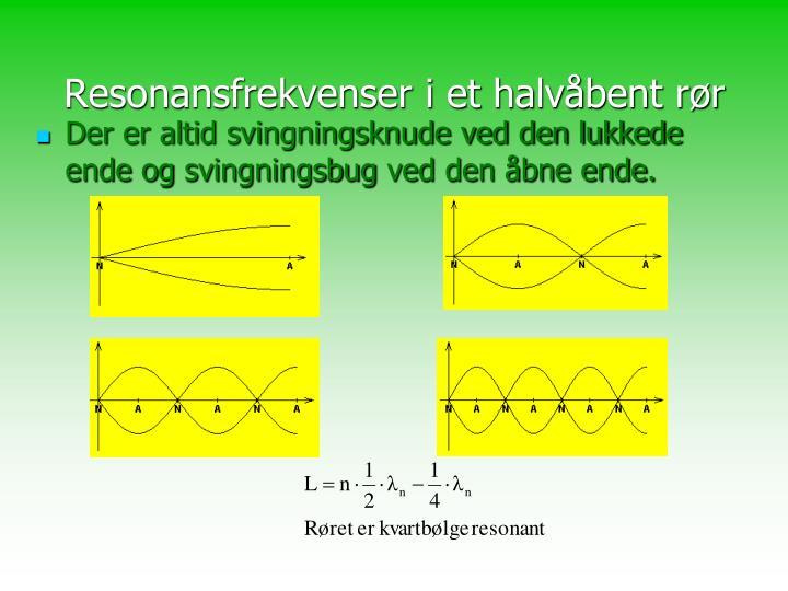 Resonansfrekvenser i et halvåbent rør