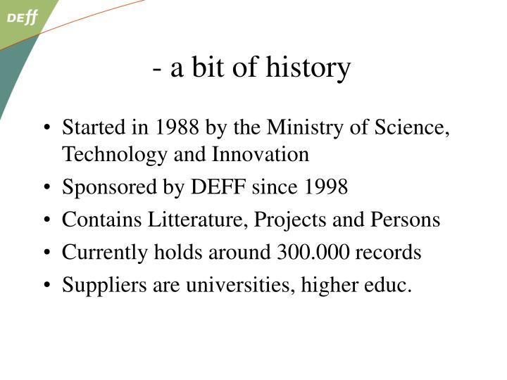 - a bit of history