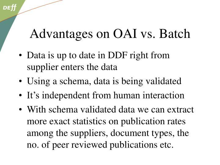 Advantages on OAI vs. Batch