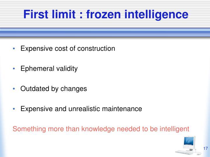 First limit : frozen intelligence