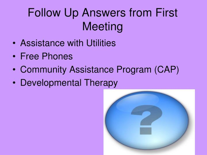 Follow Up Answers from First Meeting