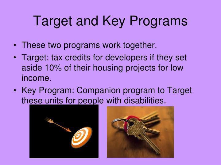Target and Key Programs