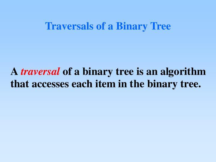 Traversals of a Binary Tree