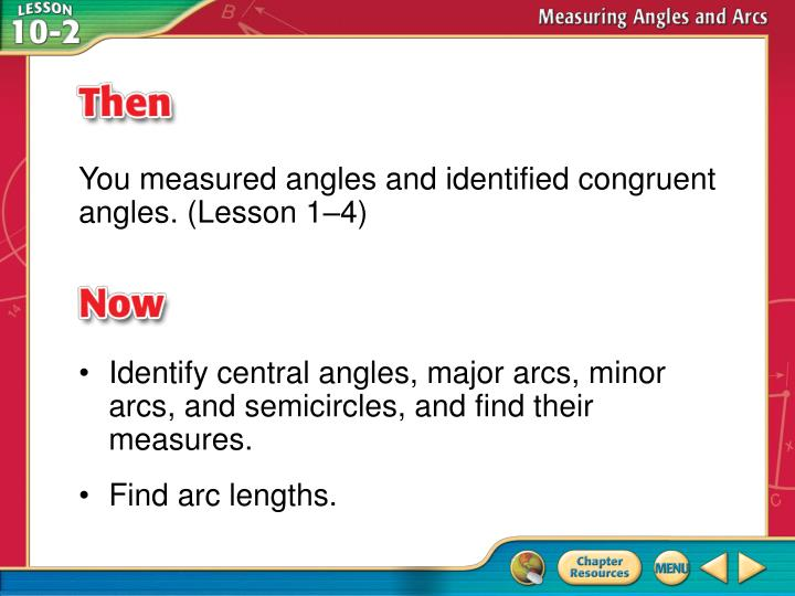 You measured angles and identified congruent angles. (Lesson 1–4)