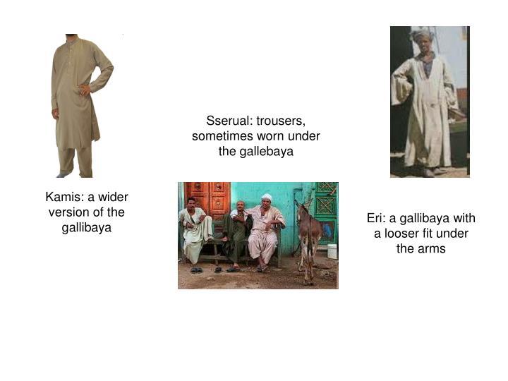 Sserual: trousers, sometimes worn under the gallebaya