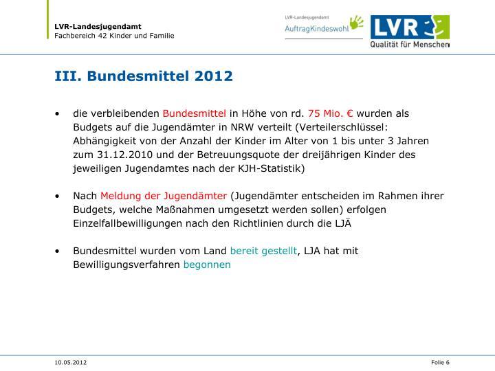 III. Bundesmittel 2012