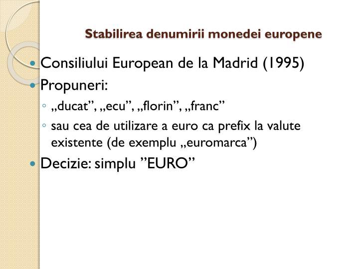 Stabilirea denumirii monedei europene
