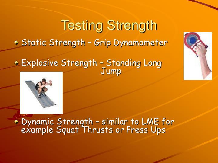 Testing Strength