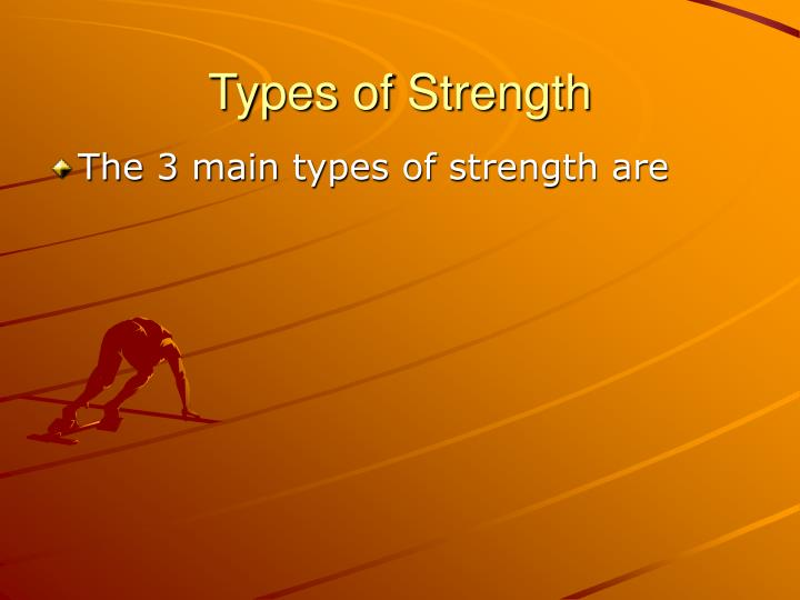 Types of Strength
