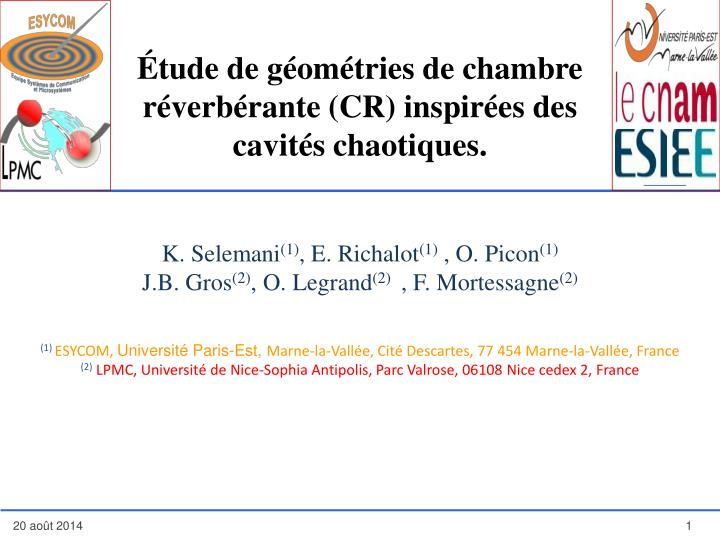 Étude de géométries de chambre réverbérante (CR) inspirées des cavités chaotiques.