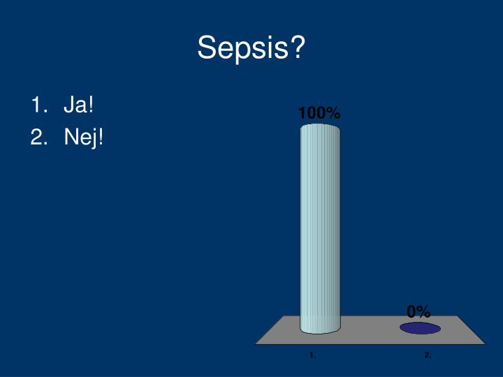 Sepsis?