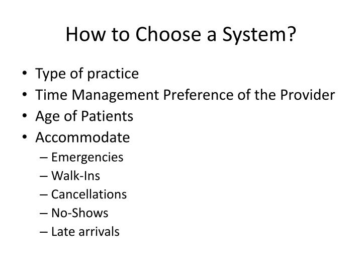How to choose a system