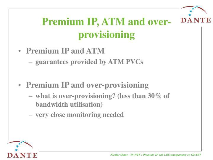 Premium IP, ATM and over-provisioning