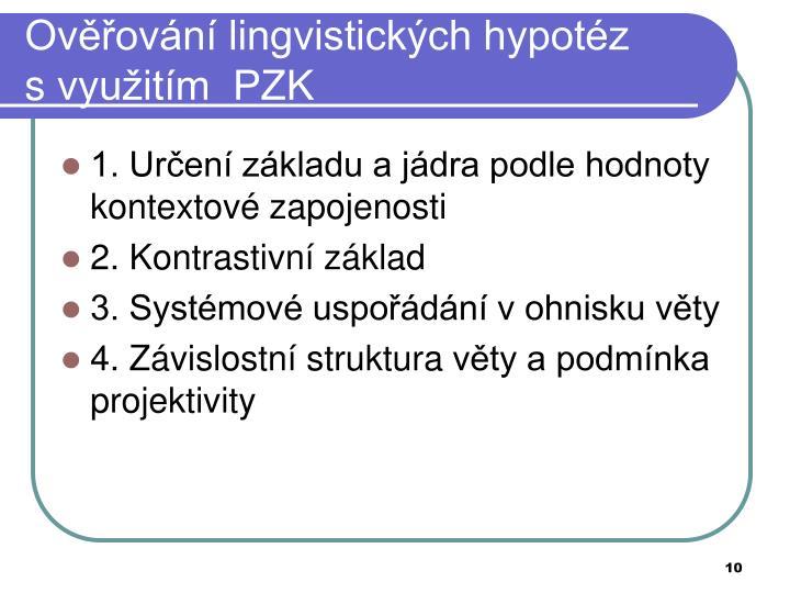 Ověřování lingvistických hypotéz svyužitím  PZK