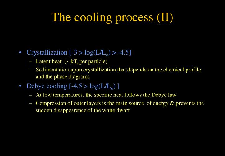 The cooling process (II)
