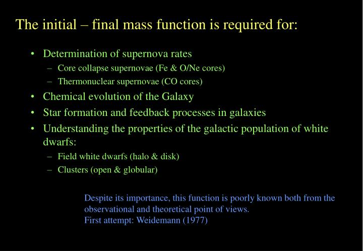 The initial – final mass function is required for: