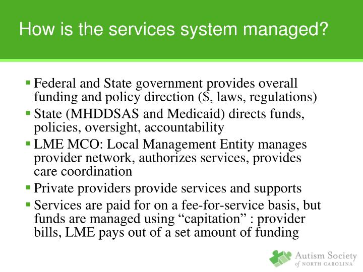 Federal and State government provides overall funding and policy direction ($, laws, regulations)