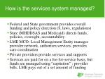 how is the services system managed