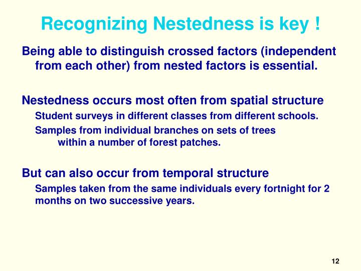 Recognizing Nestedness is key !
