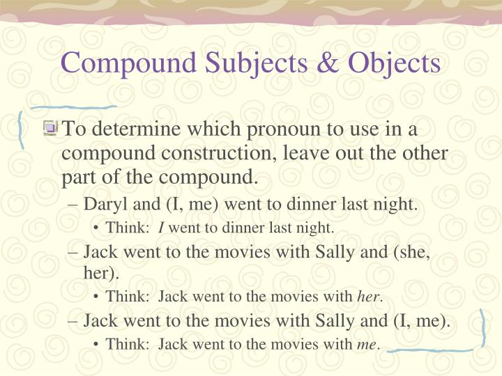 Compound Subjects & Objects