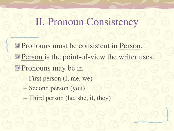 II. Pronoun Consistency