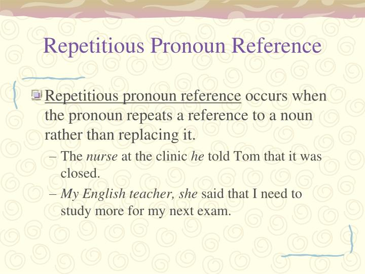 Repetitious Pronoun Reference