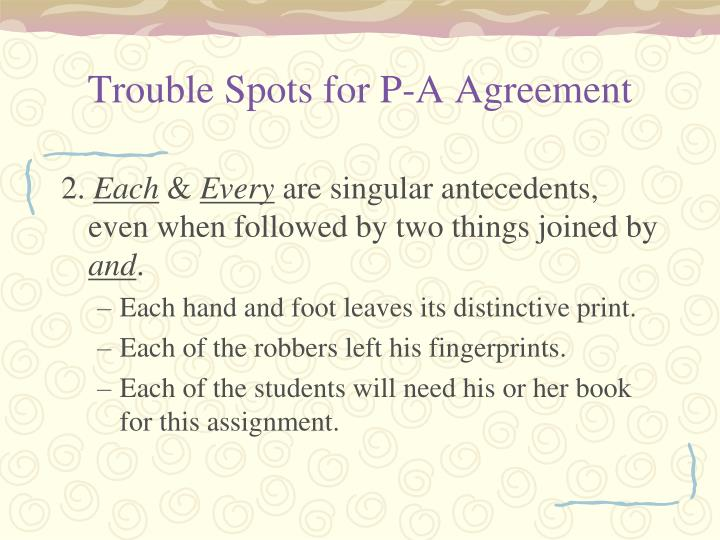 Trouble Spots for P-A Agreement