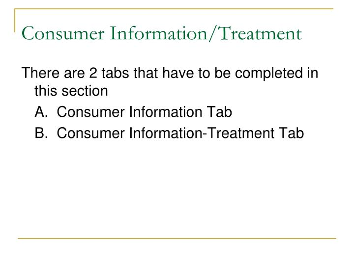 Consumer Information/Treatment