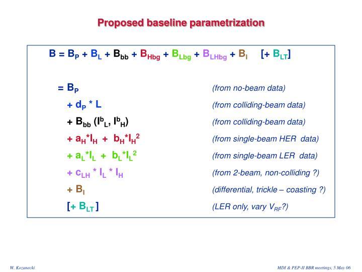 Proposed baseline parametrization