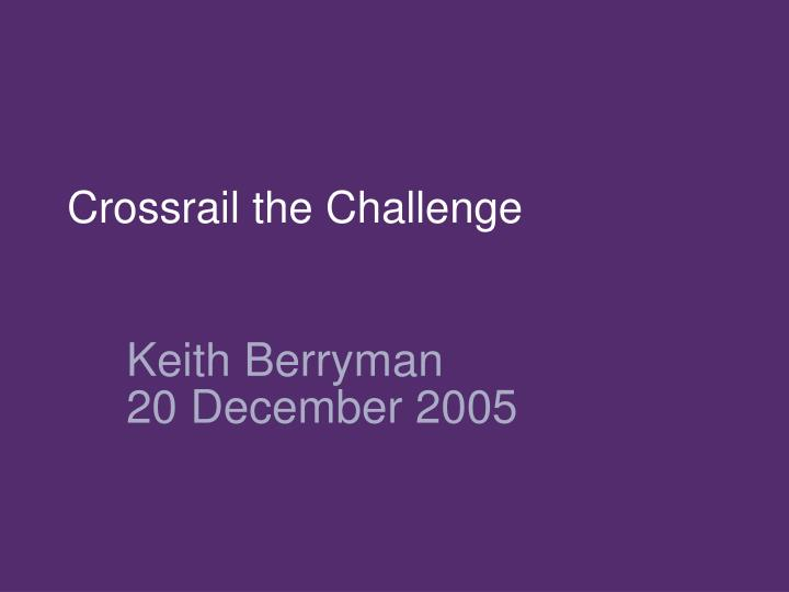 Crossrail the challenge