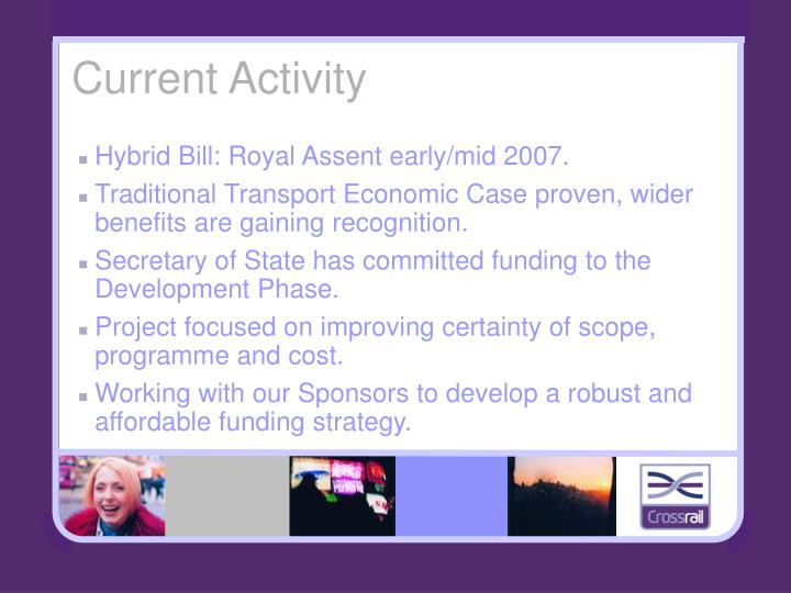 Hybrid Bill: Royal Assent early/mid 2007.