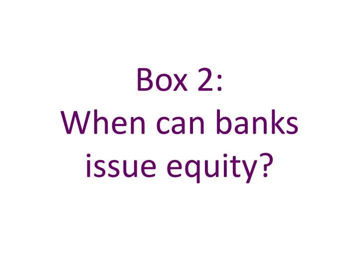 Box 2: