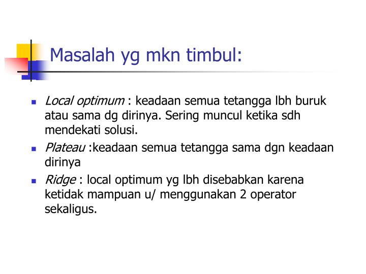 Masalah yg mkn timbul: