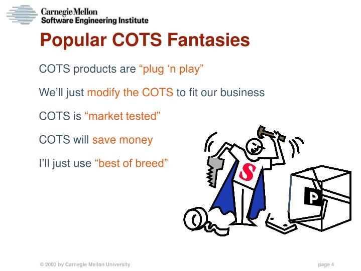 Popular COTS Fantasies