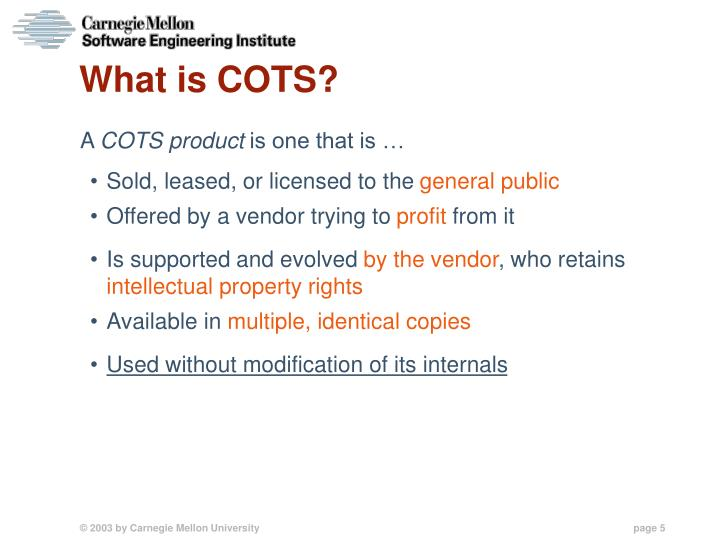 What is COTS?