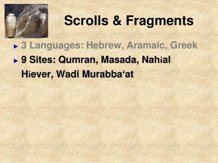 Scrolls & Fragments