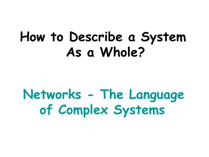 How to Describe a System
