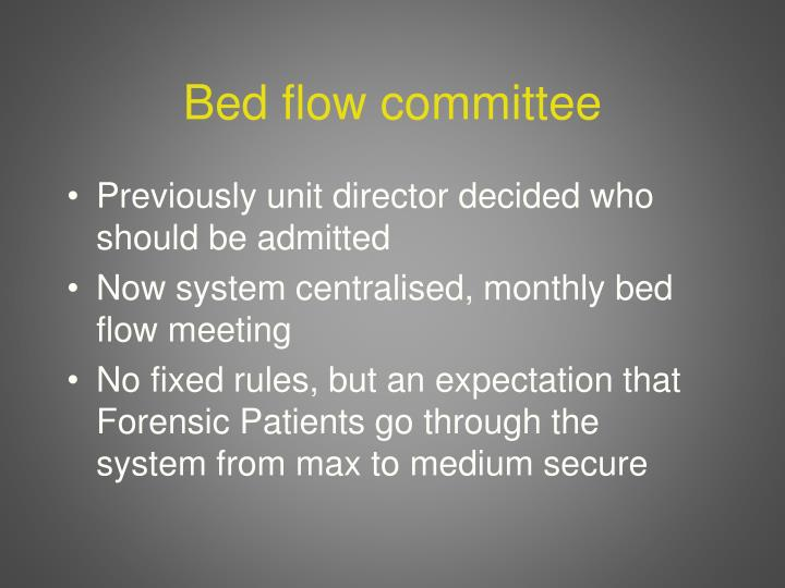 Bed flow committee