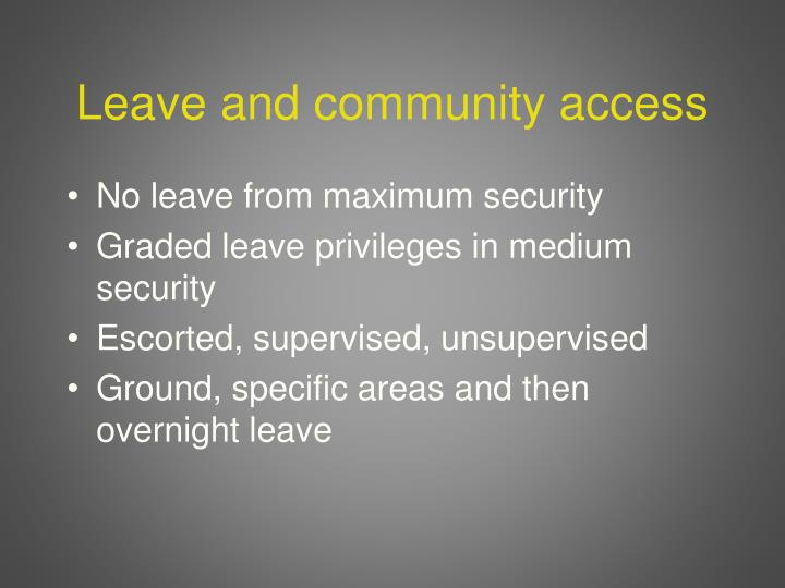 Leave and community access