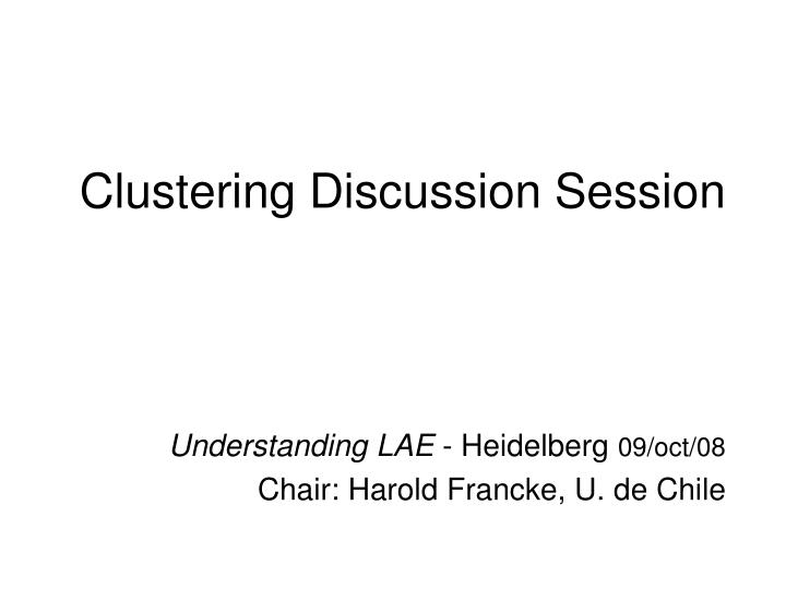Clustering Discussion Session