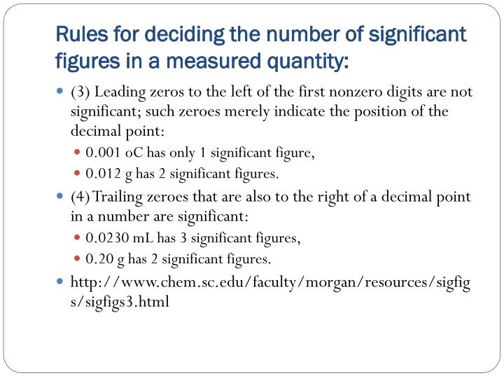 Rules for deciding the number of significant figures in a measured quantity: