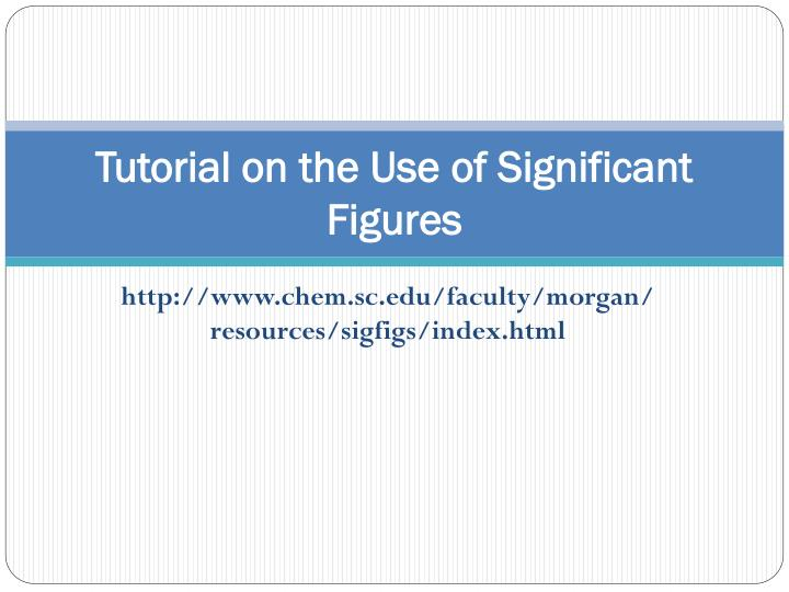 Tutorial on the Use of Significant Figures