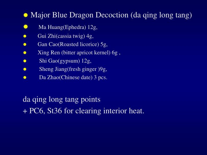 Major Blue Dragon Decoction (da qing long tang)