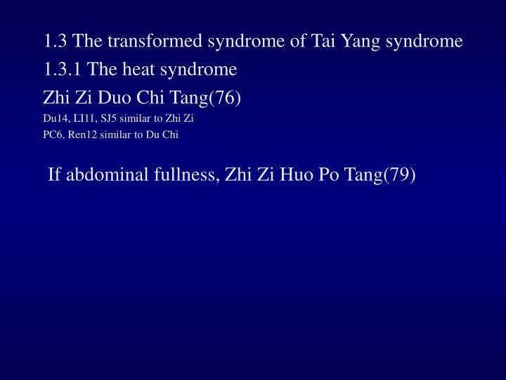 1.3 The transformed syndrome of Tai Yang syndrome