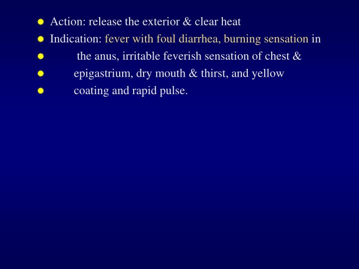 Action: release the exterior & clear heat