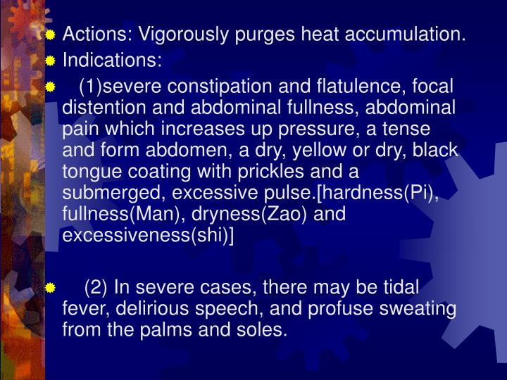 Actions: Vigorously purges heat accumulation.