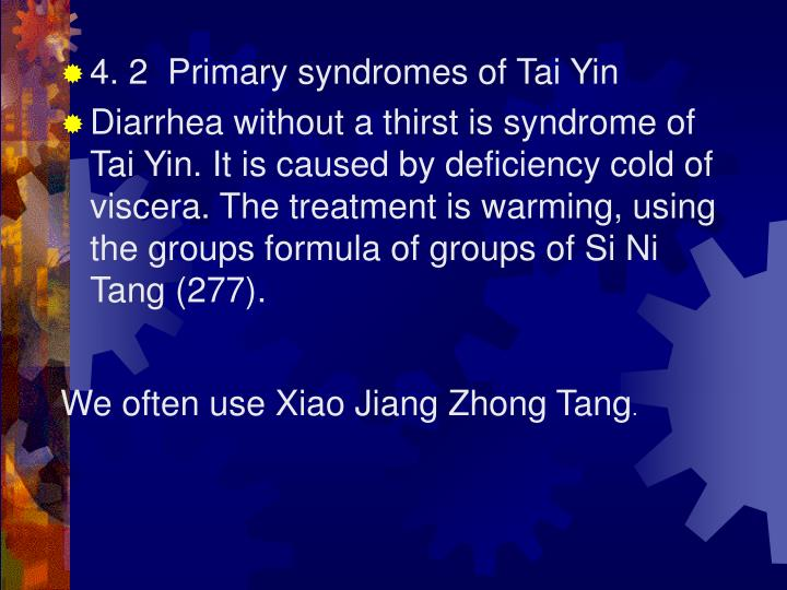 4. 2  Primary syndromes of Tai Yin