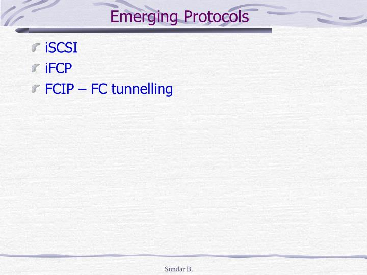Emerging Protocols