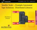 smaller scale example automated tape solutions distributed libraries